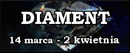 DIAMENT od 14 marca do 2 kwietnia